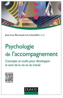 Psychologie de l'accompagnement. Concepts et outils pour développer le sens de la vie et du travail